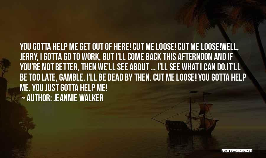 Jeannie Walker Quotes 594176