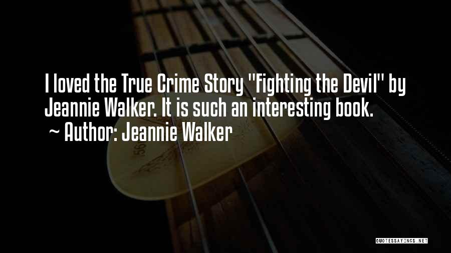 Jeannie Walker Quotes 662224
