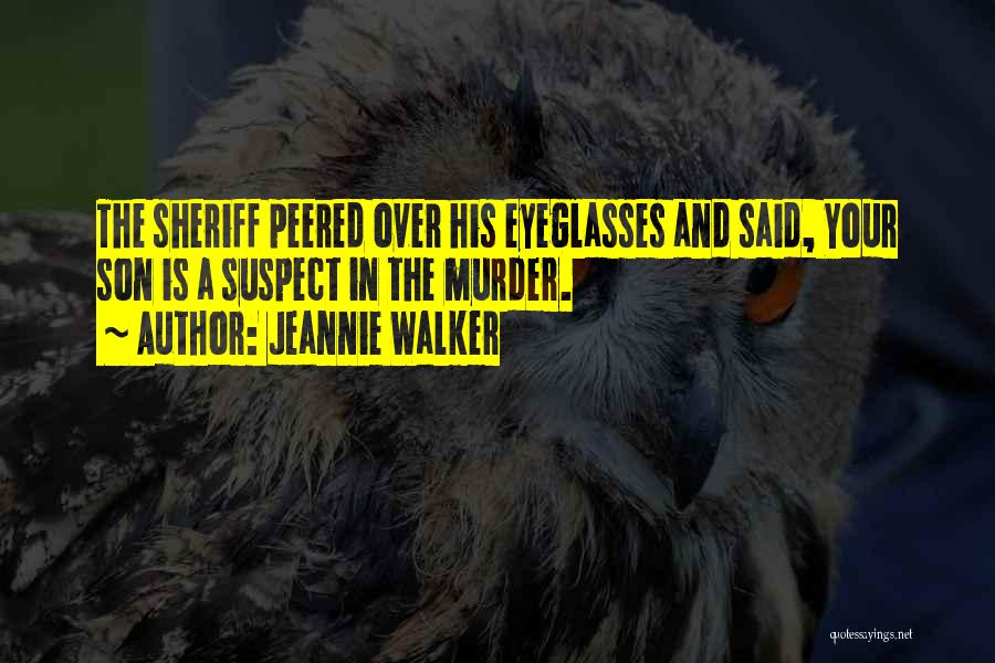 Jeannie Walker Quotes 902459