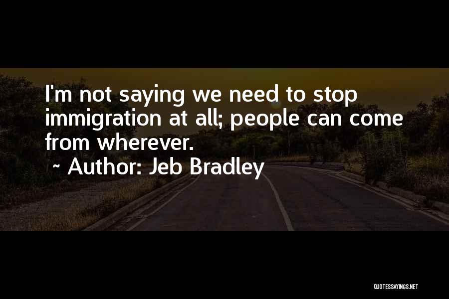 Jeb Bradley Quotes 1561953