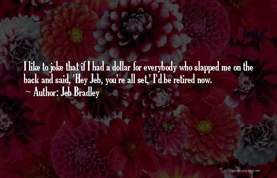 Jeb Bradley Quotes 2219953