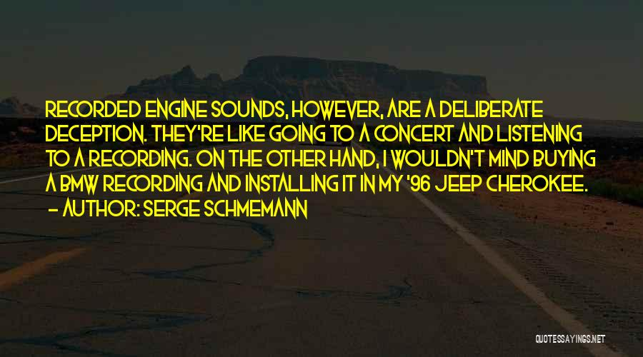 Jeep Cherokee Quotes By Serge Schmemann
