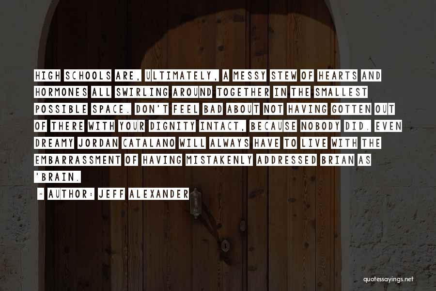 Jeff Alexander Quotes 1601618