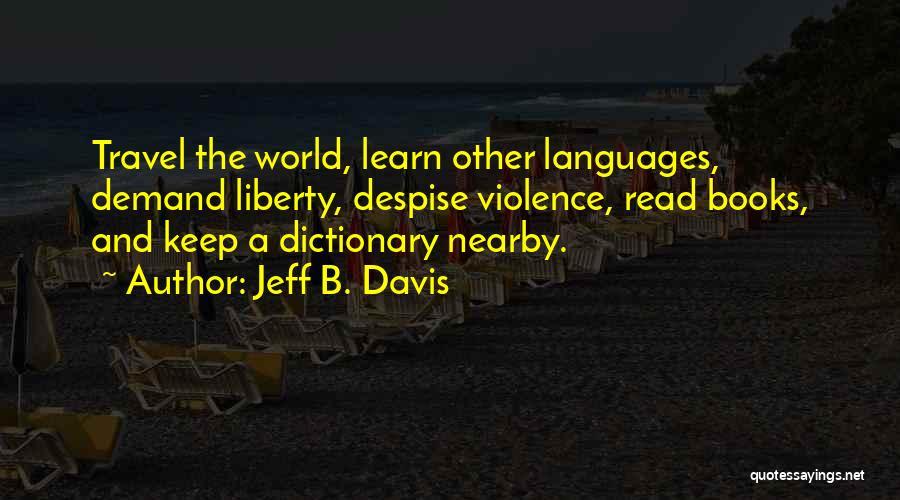 Jeff B. Davis Quotes 1157284