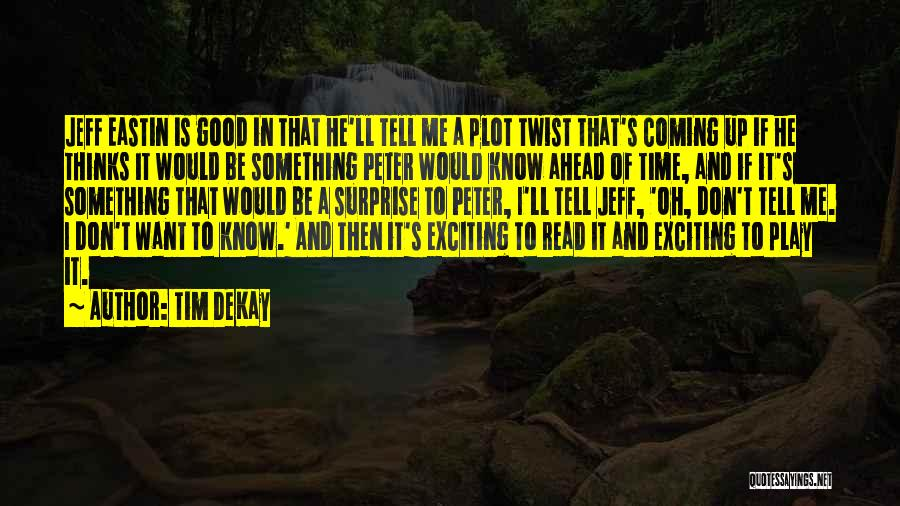 Jeff Eastin Quotes By Tim DeKay