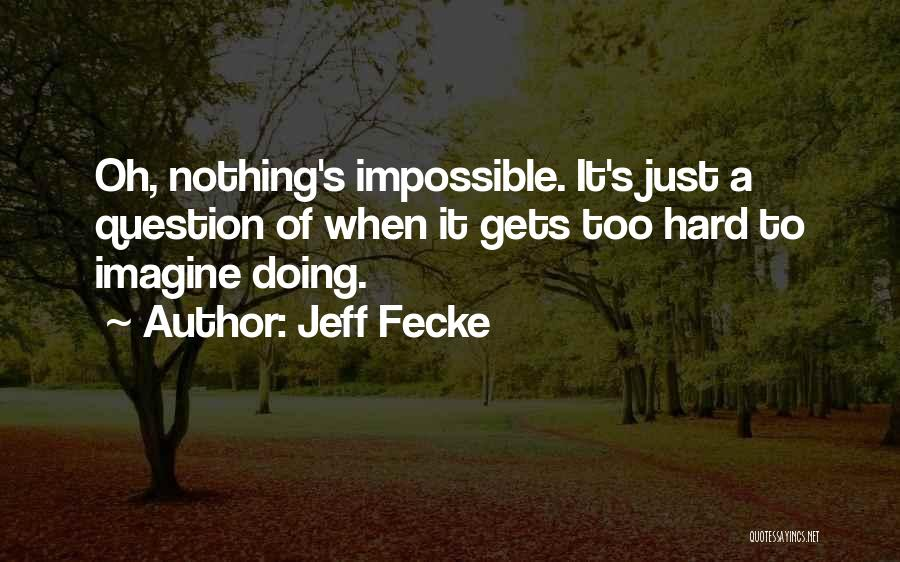 Jeff Fecke Quotes 231716
