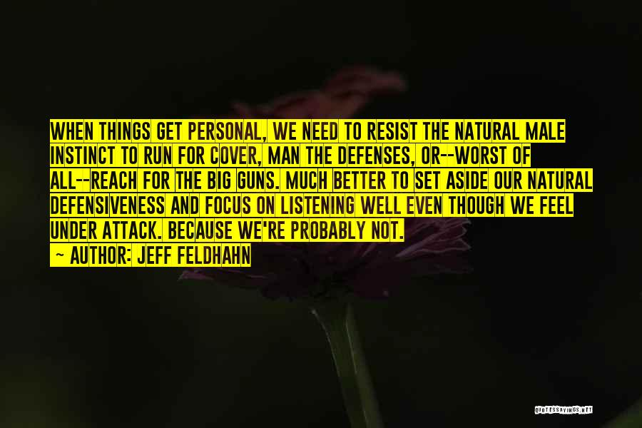 Jeff Feldhahn Quotes 857290