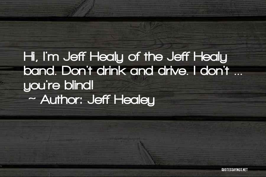 Jeff Healey Quotes 506499