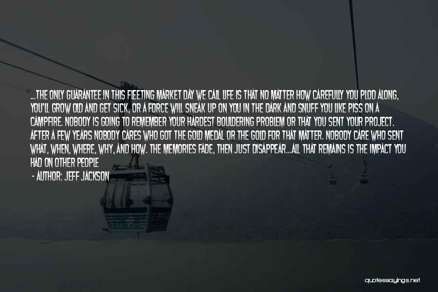 Jeff Jackson Quotes 84178