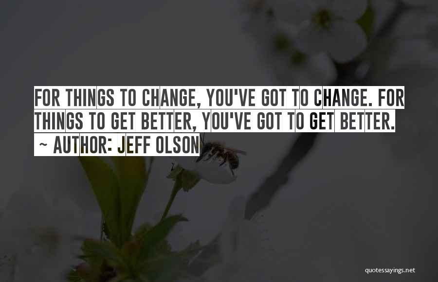 Jeff Olson Quotes 1067642
