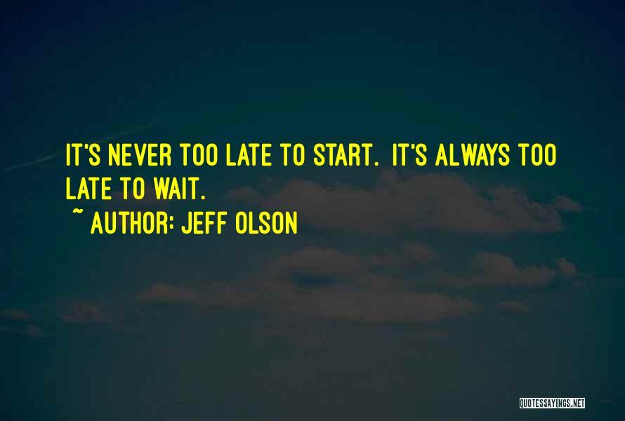 Jeff Olson Quotes 1369541