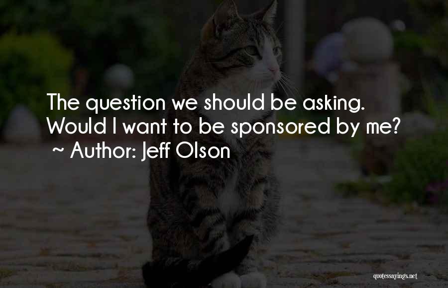 Jeff Olson Quotes 1382916