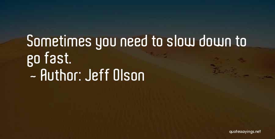 Jeff Olson Quotes 1463006