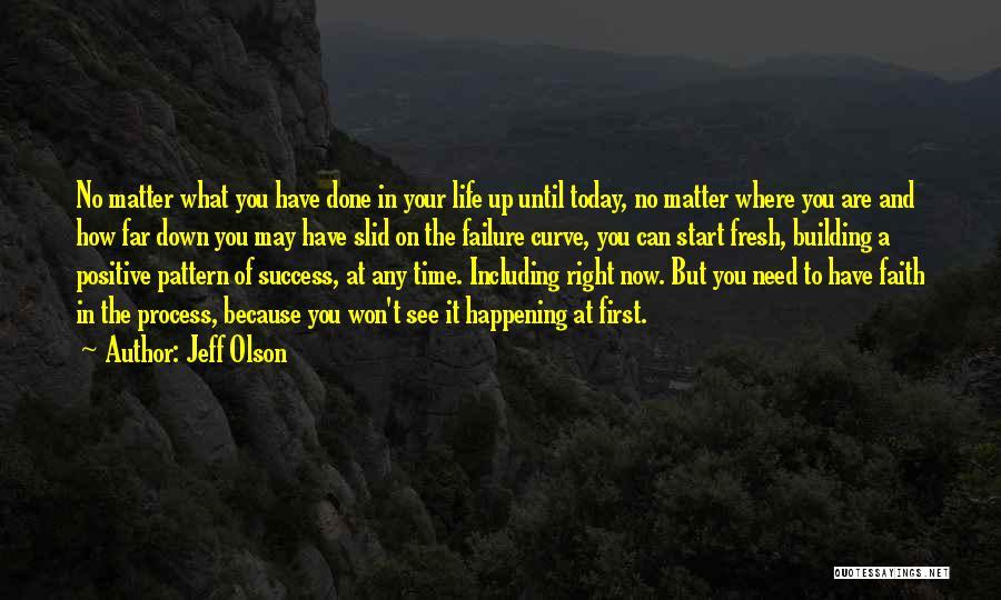 Jeff Olson Quotes 1469833