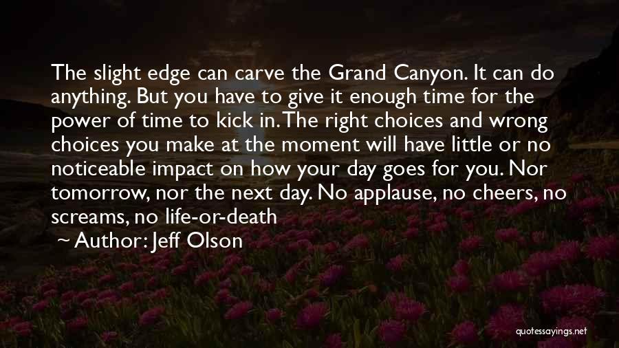 Jeff Olson Quotes 1748858