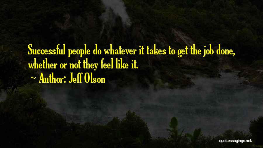 Jeff Olson Quotes 403933