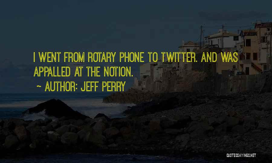 Jeff Perry Quotes 1213543