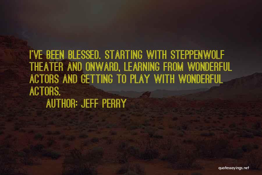 Jeff Perry Quotes 2223353