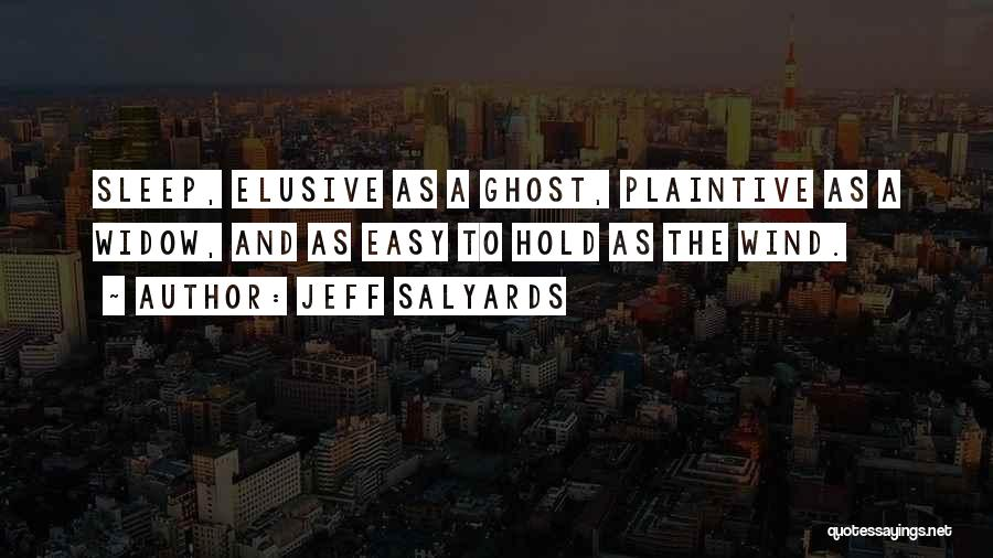 Jeff Salyards Quotes 1245232