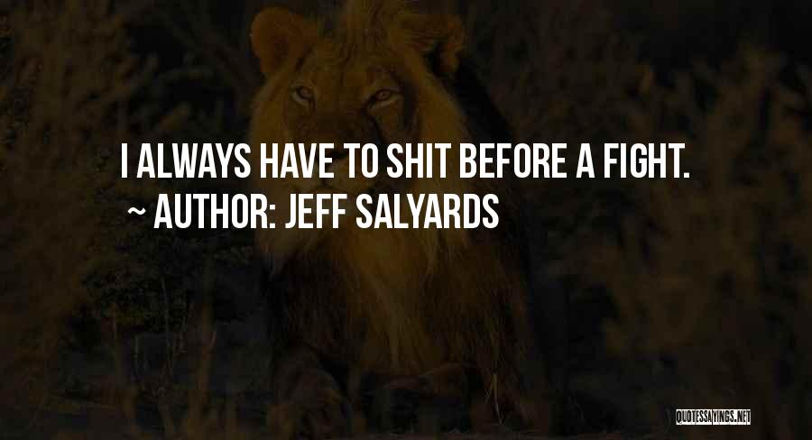 Jeff Salyards Quotes 1852488