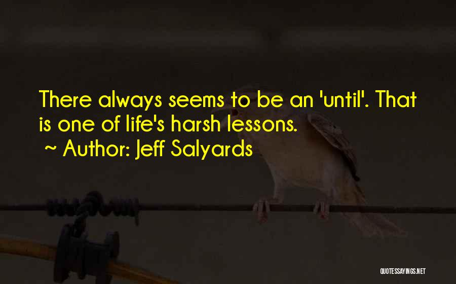 Jeff Salyards Quotes 78319