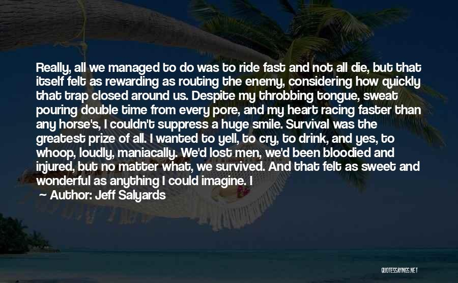 Jeff Salyards Quotes 899528