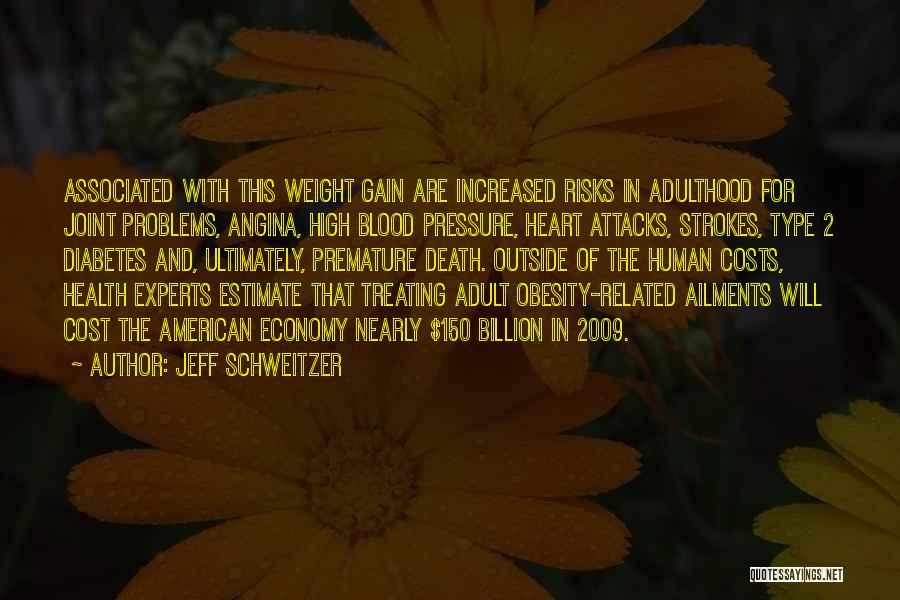 Jeff Schweitzer Quotes 2166265