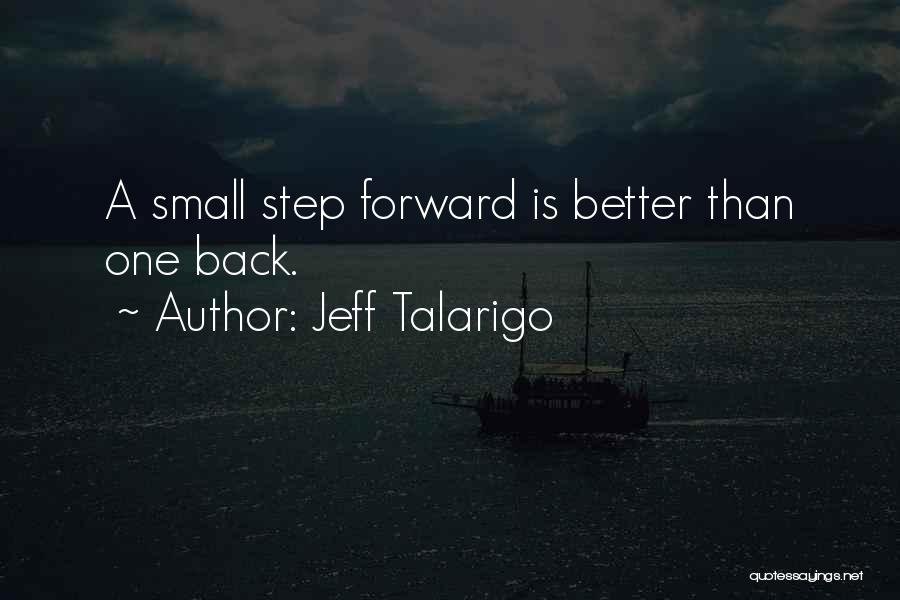 Jeff Talarigo Quotes 706336