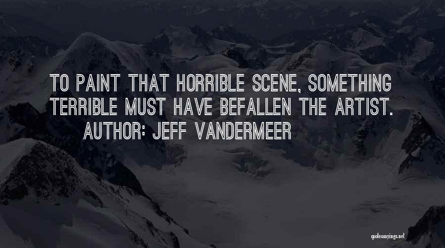 Jeff VanderMeer Quotes 1136764