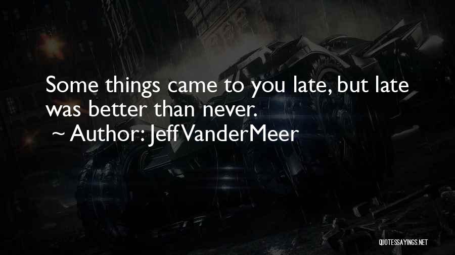 Jeff VanderMeer Quotes 1160172