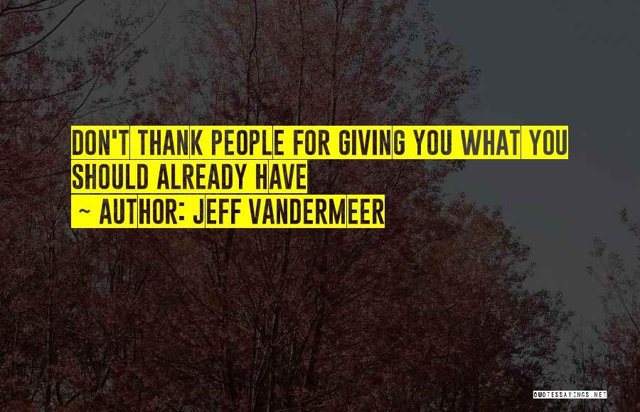 Jeff VanderMeer Quotes 1344133