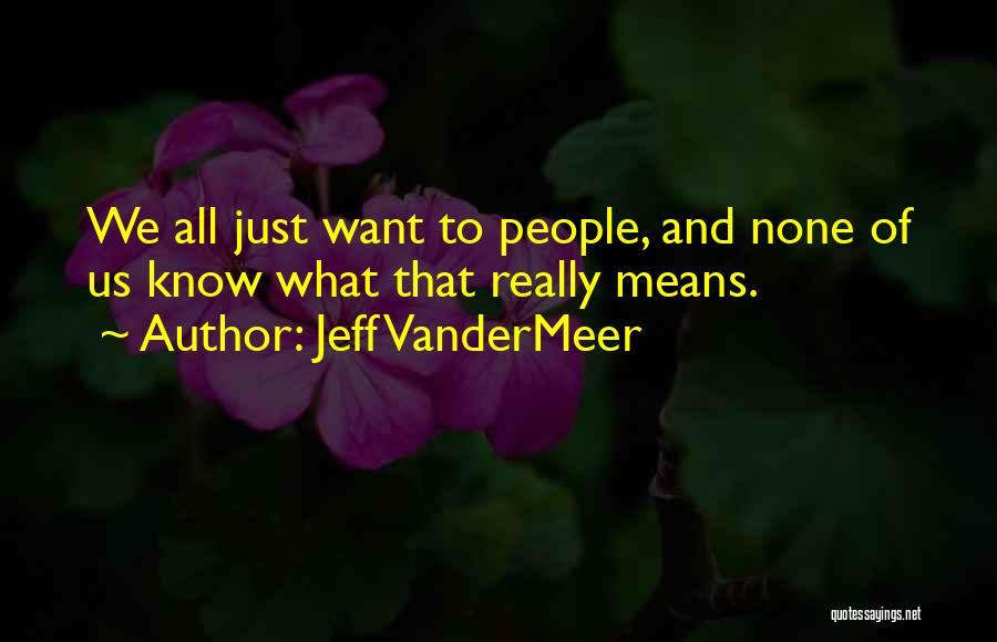 Jeff VanderMeer Quotes 1348087