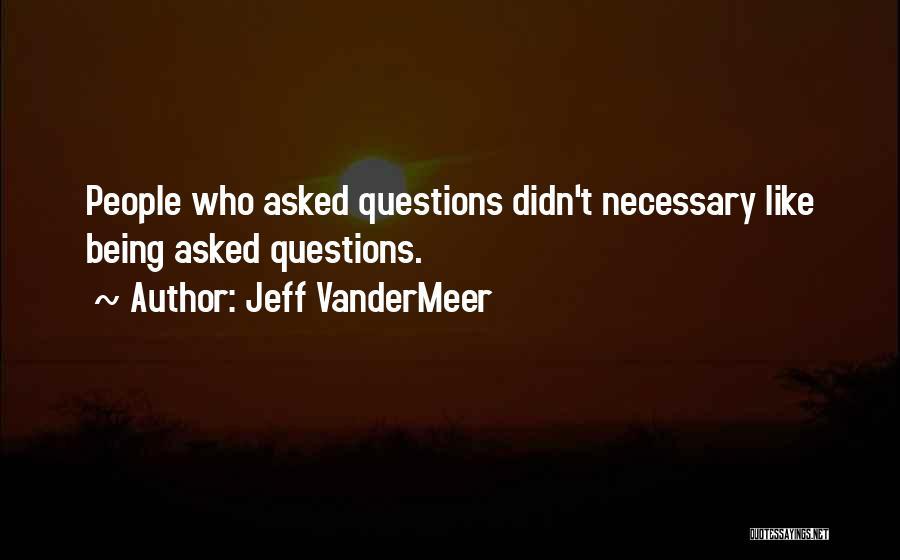 Jeff VanderMeer Quotes 1379876