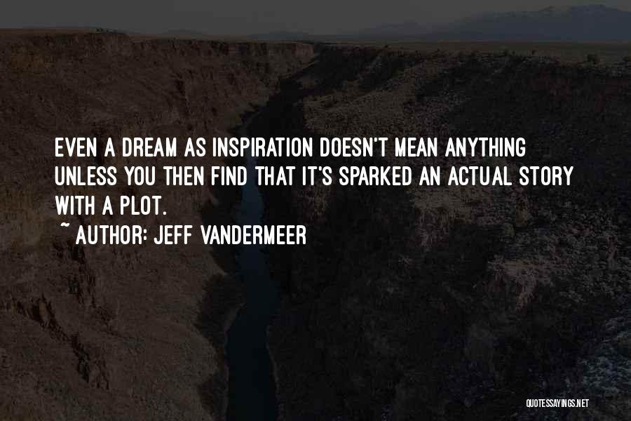 Jeff VanderMeer Quotes 1460512