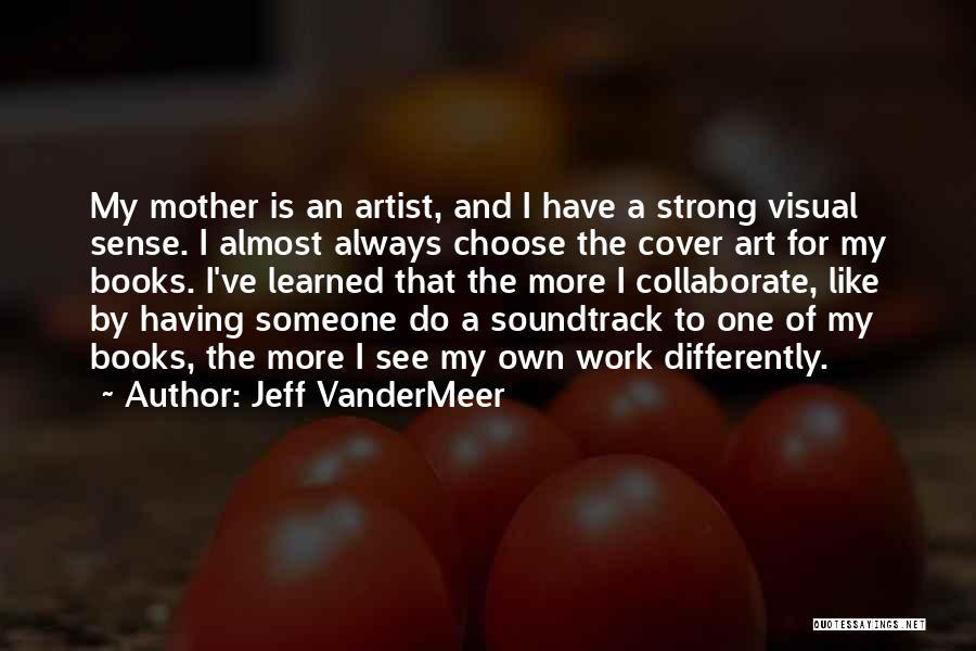 Jeff VanderMeer Quotes 1466026