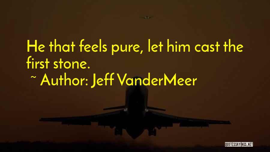 Jeff VanderMeer Quotes 1539761
