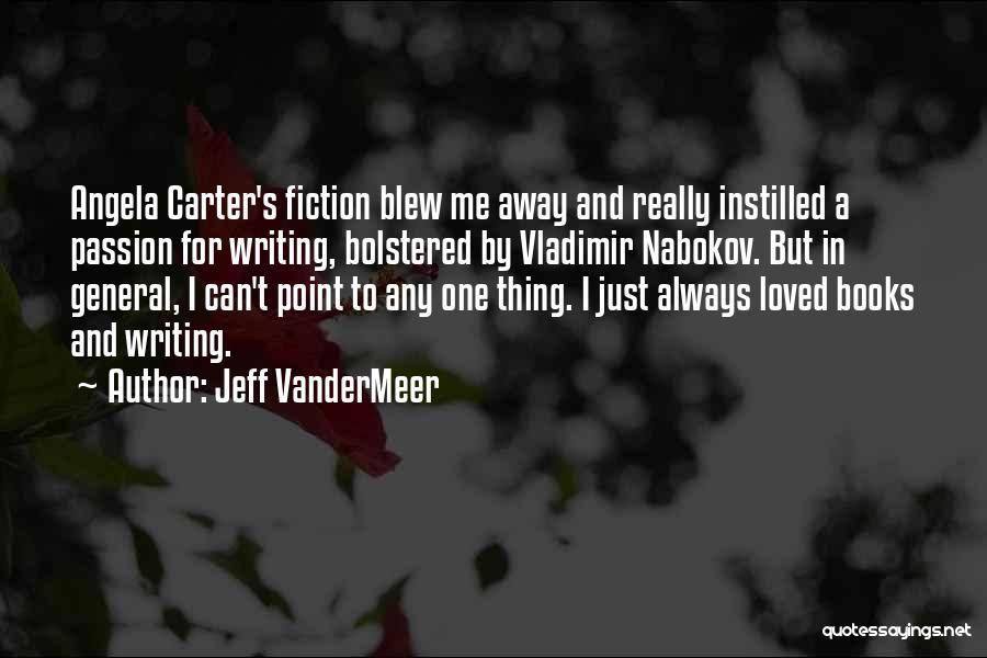 Jeff VanderMeer Quotes 1552750