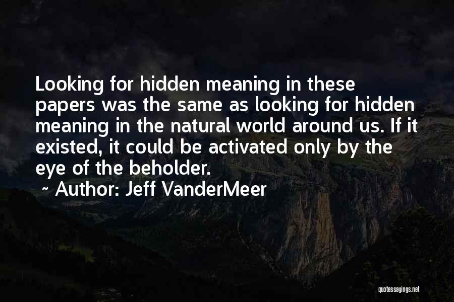 Jeff VanderMeer Quotes 1667386