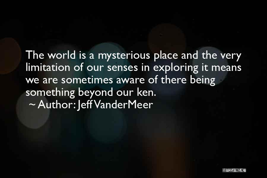 Jeff VanderMeer Quotes 1777038