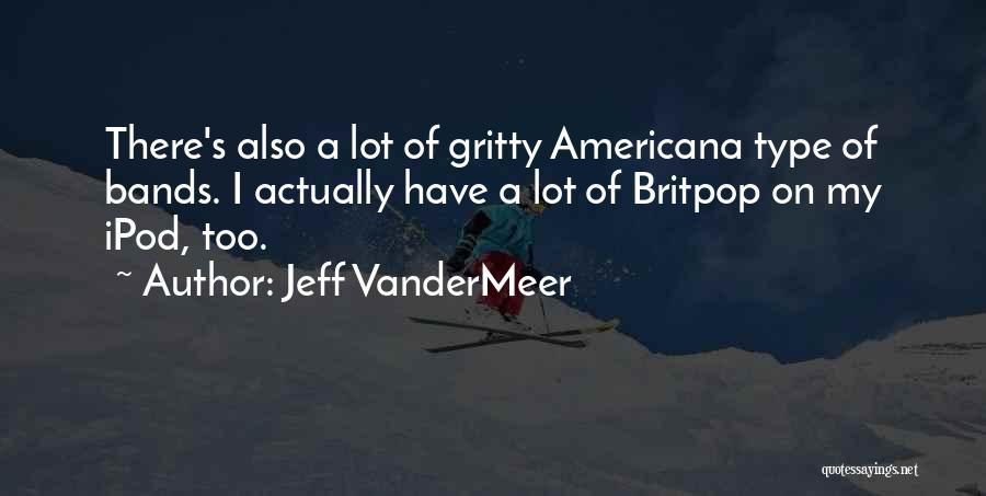 Jeff VanderMeer Quotes 1890600