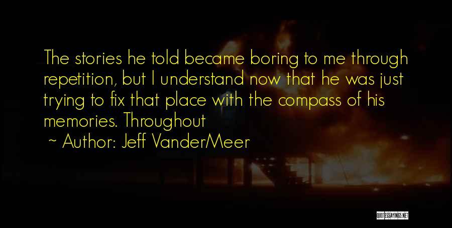 Jeff VanderMeer Quotes 189599