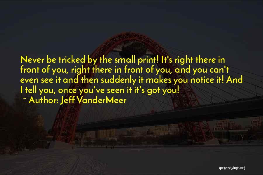 Jeff VanderMeer Quotes 1923817