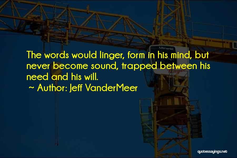 Jeff VanderMeer Quotes 2014459