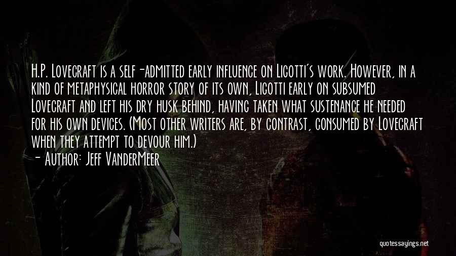 Jeff VanderMeer Quotes 224450