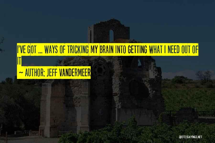 Jeff VanderMeer Quotes 225825