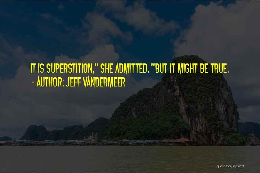 Jeff VanderMeer Quotes 546267