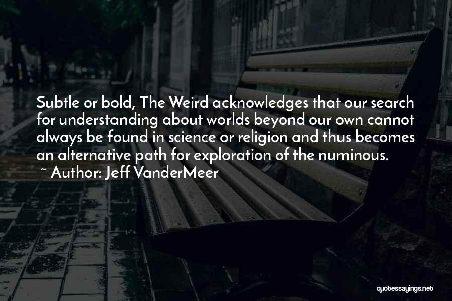 Jeff VanderMeer Quotes 626852