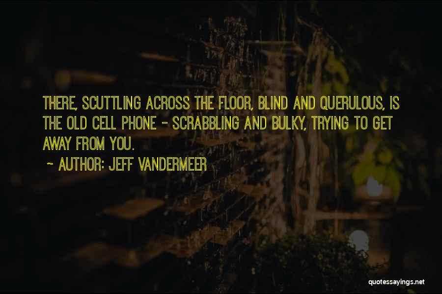 Jeff VanderMeer Quotes 638541