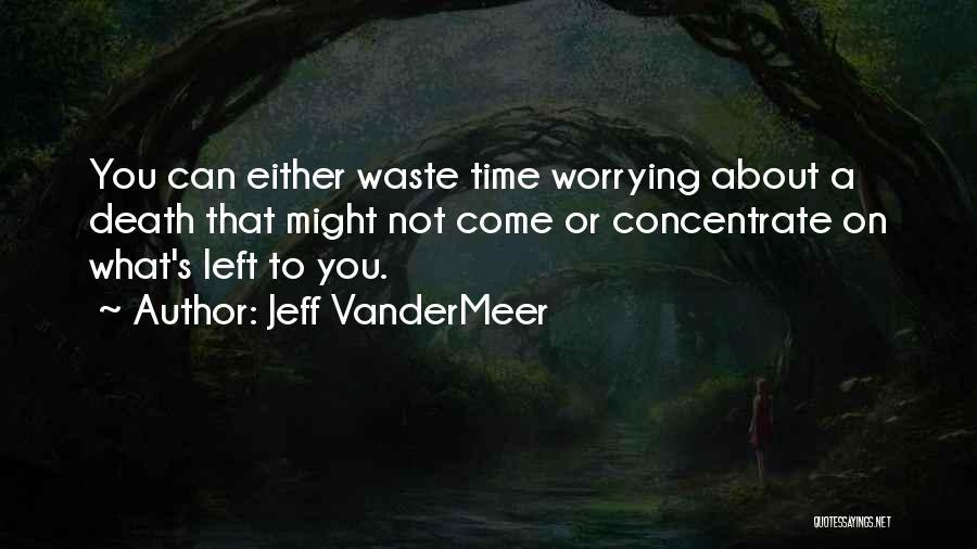 Jeff VanderMeer Quotes 648546