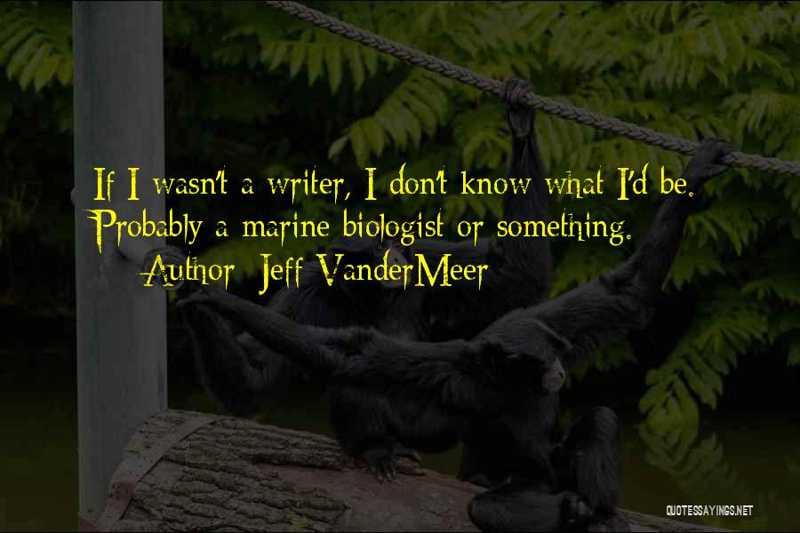 Jeff VanderMeer Quotes 671211